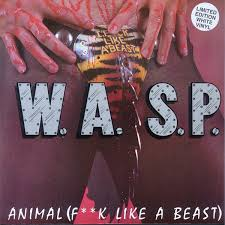 Animal (Fuck Like a Beast) - W.A.S.P