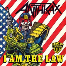 I Am The Law - Anthrax