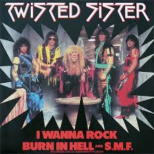 I Wanna Rock – Twisted Sister