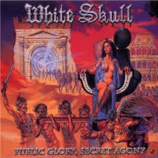 Public Glory, Secret Agony - White Skull