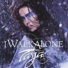 I Walk Alone - Tarja Turunen