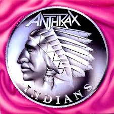 Indians - Anthrax