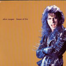 House of Fire - Alice Cooper