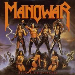 Blow Your Speakers - Manowar