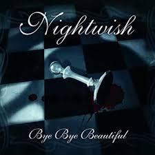 Bye Bye Beautiful - Nightwish