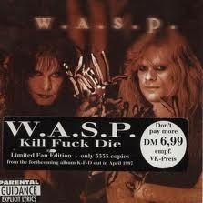 WASP - Kill fuck die