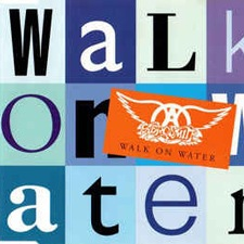 Walk on Water - Aerosmith