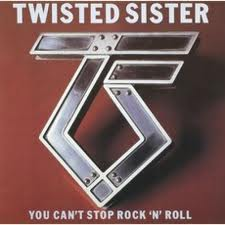You Can't Stop Rock 'n' Roll - Twisted Sister