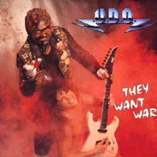 UDO - They want war