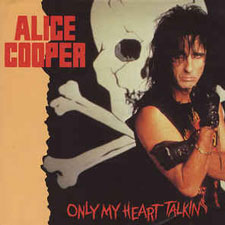 Alice Cooper-Only My Heart Talking
