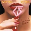 Twisted Sister - Love is for sucker
