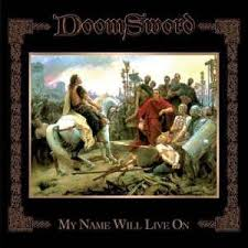Doomsword - My Name Will Live On