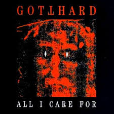 Gotthard - All I Care For