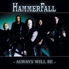 Hammerfall - Always Will Be