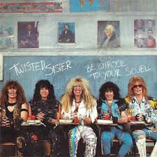 Twisted Sister - Be chrool to your scuel