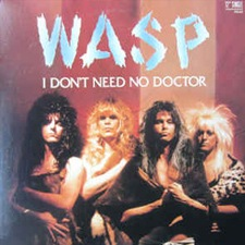WASP I Don't Need No Doctor