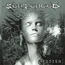 Sentenced - Frozen