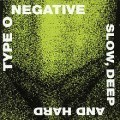 Type O Negative - Slow, Deep And Hard