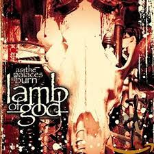 Lamb of God - As the Palace Burn