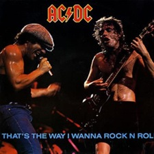 That's the Way I Wanna Rock n' Roll - AC-DC
