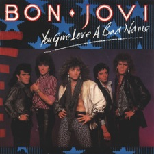 You give love a bad name - Bon Jovi