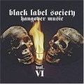 Black Label Society - Hangover Music Vol VI