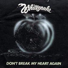 Don't break my heart again - Whitesnake