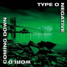 World coming down - Type O Negative