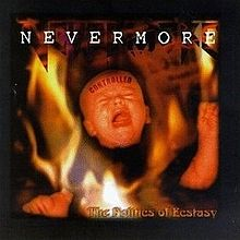 Nevermore - The Politics of Ecstasy