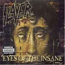 Slayer - Eyes of the insane