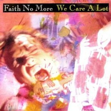 Faith No More - We care a lot singolo