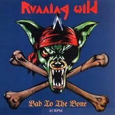 Running Wild - Bad to the bone