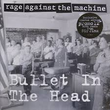 Bullet in the head - Rage Against the Machine
