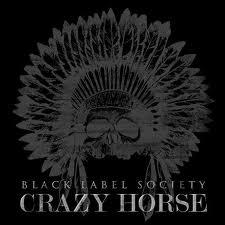 Crazy horse - Black Label Society