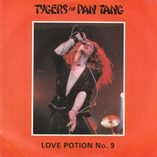 Love potion number 9 - Tygers Of Pan Tang