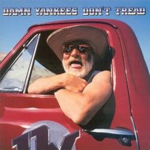 Damn Yankees - Don't Tread