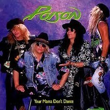 Your mama don't dance - Poison