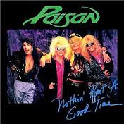 poison-Nothin' But A Good Time