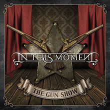 In This Moment - The Gun Show