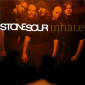 Stone Sour - Inhale