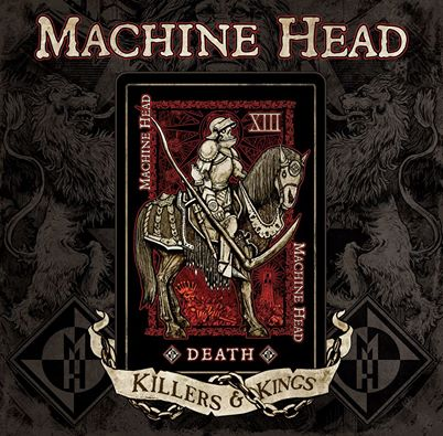 Killers and kings - Machine Head