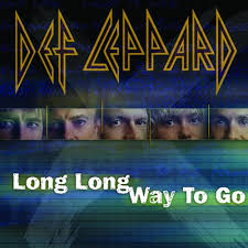 Long long way to go - Def Leppard