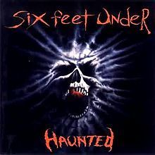 Six Feet Under - Haunted