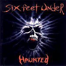 Six Feet Under - Haunted