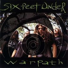 Six Feet Under - Warpath