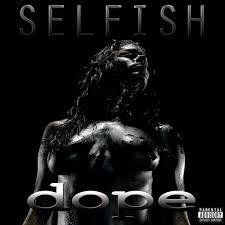 Dope - Selfish