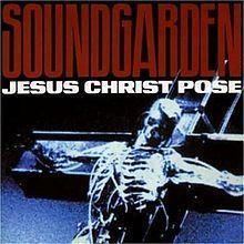 Soundgarden - Jesus Christ Pose