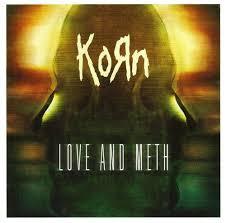 Love & Meth - Korn