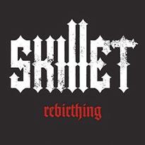 Skillet - Rebirthing