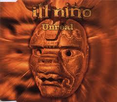 Ill Nino - Unreal